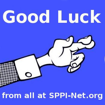 Good Luck from all at SPPI-Net.org